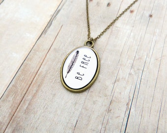 Be Free - Inspirational Quote Pendant Necklace With Feather