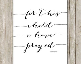 8x10 For This Child I Have Prayed, Bible Verse, Nursery Wall Art, Typography Art Poster, Nursery Print, Digital Poster, Instant Download