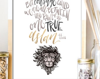 One True Aslan Print - C.S. Lewis Quote