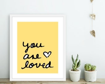 You Are Loved -  Art Print  -  Love Poster  - Wall Art - Yellow and Black  - Love Art Gift