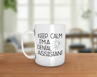 Keep calm I'm a dental assistant Ceramic Coffee Mug - Dishwasher Safe - Dental Assistant Coffee Mug- Dentistry Coffee Mug - Keep Calm Cup