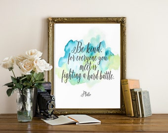 """Be Kind Print, wall art quotes, Plato, quotes poster, poster quote, quote print, quote art, inspirational quote, Typography, Quote, """"Print"""""""