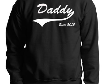 Daddy Since 2015 Gift For Father Fleece Sweatshirt Birth Day Gift New Daddy Sweater