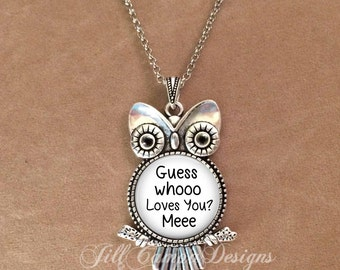 """Owl necklace - """"Guess Whooo love you? Meee"""" - Owl pendant - Who loves you? Me - Owl Charm - cute owl - Love - girlfriend, wife gift"""