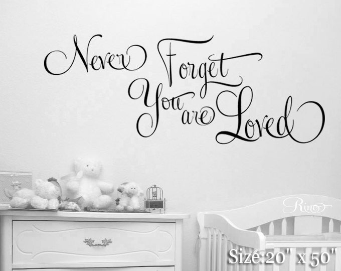 Never forget you are loved Wall Art Decal nursery crib Sticker babies room decor sweet Phrase Wall Decal Mural Vinyl child girl baby