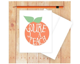 You're a Peach Card, Funny Greeting Card, Congratulations Card,  Blank Note Card, Peach Art, Cute Thank You Card, Appreciation Card