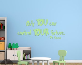 Only You Can Control Your Future Dr. Seuss Quote Vinyl Wall Decal Sticker