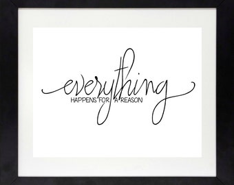 Everything Happens For A Reason Print // Motivational Print // Home Wall Art