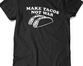 Funny Tacos Tee T-shirt Tee Mens Womens Ladies Funny Humor Gift Geek Nerd Present Geekery Make Tacos Not War Peace Food Mexican Cuisine