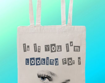 Is It You I'm Looking For - Reuseable Shopping Cotton Canvas Tote Bag
