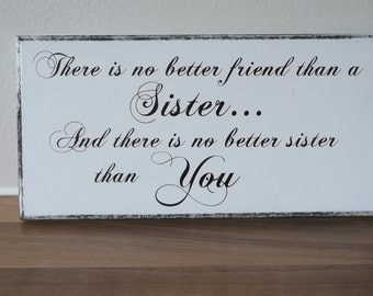 Sister Gift Sisters Wooden Plaque, Sign,Christmas Gift, Birthday Present, Best Sister, Best Friend Hand Painted, 037