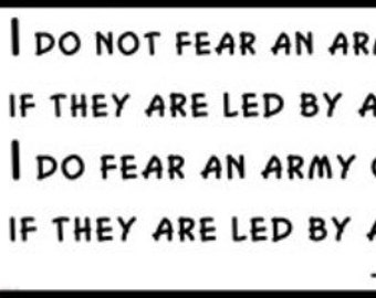 Wall Quote - ALEXANDER THE GREAT - I do not fear an army of lions, if they are led by a lamb. i do fear an army of sheep, if they are led by