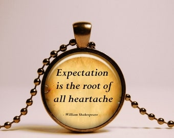 Shakespeare Necklace Inspirational Quote Pendant,  Literary jewelry Black chain gift - Expectation is the root of all heartache