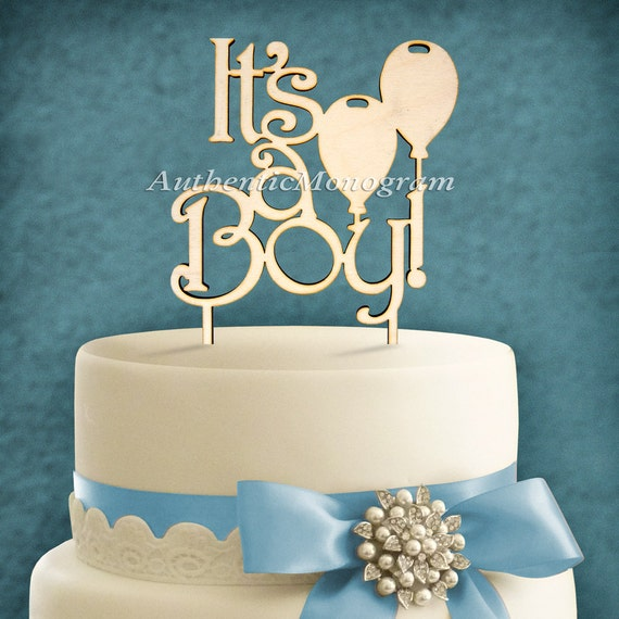 Wooden unpainted cake topper it s a boy baby decor monogram