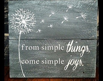 From Simple Things Come Simple Joys Dandelion Hand Painted Wood Sign