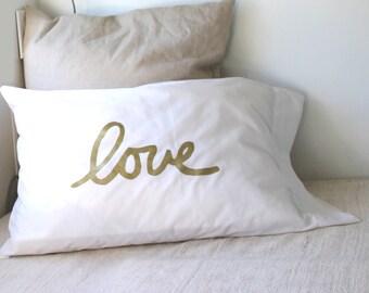 Hand Printed Standard Pillowcase - Love Organic Cotton Pillowcase - White and Gold Pillowcase - Standard Pillowcase