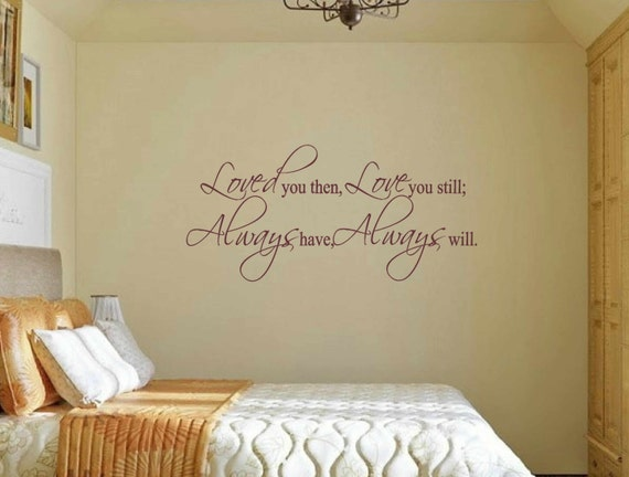 Bedroom wall decal loved you then love you by vinylwallquotes - Stencil per pareti camera da letto ...