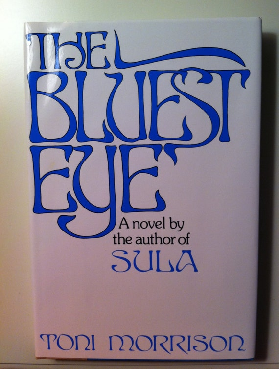 a review of toni morrisons first novel the bluest eye The bluest eye by toni morrison  get weekly book  recommendations:  kirkus review  stunted by early rejections and  humiliations, pecora just might have been loved--for in raping his daughter  cholly did.