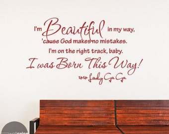 Lady Gaga Quote Beautiful In My Way Baby I Was Born This Way Vinyl Wall Decal Sticker