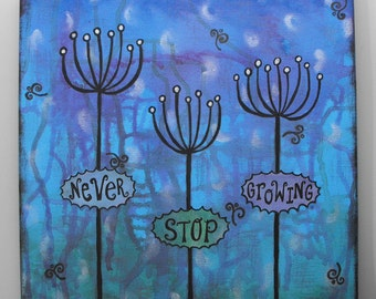 Canvas Wall Art - Dandelion Quote - Never Stop Growing - Mixed Media Painting Blue Purple Flowers