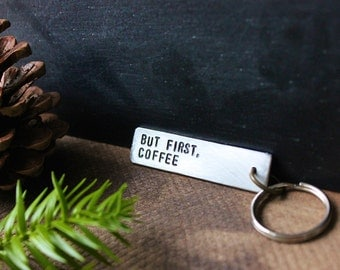 But First, Coffee - Personalized Hand Stamped Key Tag - Handmade Keychain - by Modern Out