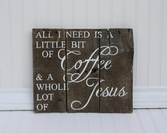 Coffee and Jesus Reclaimed Wood Sign