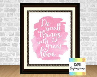Love Quote, Mother Theresa Quote, Do Small Things With Great Love, Inspirational Wall Decor, Printable Wall Art, INSTANT DOWNLOAD