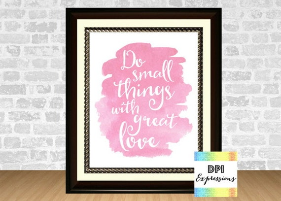 Love Quote, Mother Theresa Quote, Do Small Things With Great Love ...