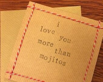 I love you more than mojitos handmade card (blank inside)