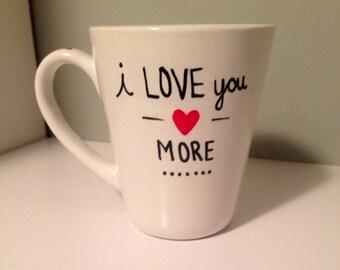 I LOVE you more coffee mug.