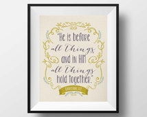 Colossians 1:17, He is before all things, 8x10 print, Christian Print, Bible Print, Bible Art, Inspirational Scripture, Wall Art Print