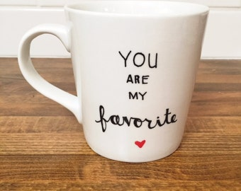 you are my favorite coffee mug // unique gift // special someone // best friend mug gift // youre my person // fun coffee mug
