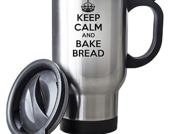 Keep Calm and Bake Bread Travel Mug Thermal Stainless Steel Gift Baker Christmas Birthday Thermal