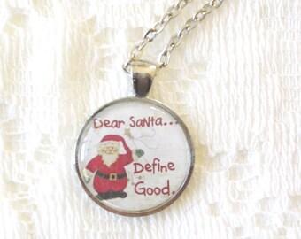 Santa Necklace - Holiday Jewelry - Define Good Christmas Necklace - Stocking Stuffer - Under 15 - Christmas Jewelry