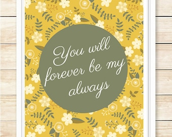 You Will Forever Be My Always, Floral Love Print, Printable Wall Art, Home Decor, Anniversary Gift, Wedding, Poster, Retro, coffeeandcoco