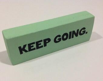 KEEP GOING. Wood Block Decor.