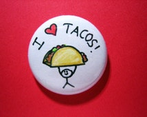 """Tacos pin - I heart Tacos - 1"""" pin-on button"""