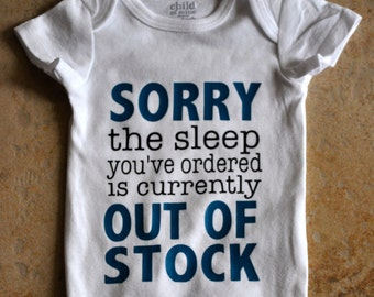 Sorry The Sleep you ordered is out of Stock.. infant bodysuit