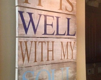 "It is well with my soul sign 22""X16"""