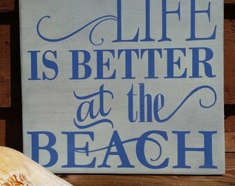 Life is Better at the Beach Distressed Wooden Sign Distressed, Rustic Decor, Reclaimed Wood
