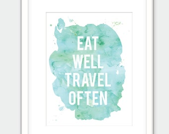 Eat Well Travel Often Poster. Watercolor Art. Printable Art. Life Saying.