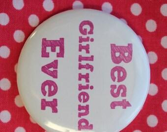 Best Girlfriend Ever - 2.25 inch pinback button badge