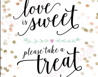 """Printable Wedding/Engagement Party Sign: """"Love is Sweet, Please Take a Treat"""" - 8x10 Instant Download Pink"""