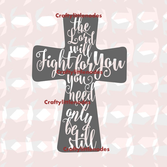 The Lord Will Fight For You You Need Only Be Still SVG STUDIO Ai EPS Scalable Vector Cutting File Instant Download Cricut Explore Silhouette