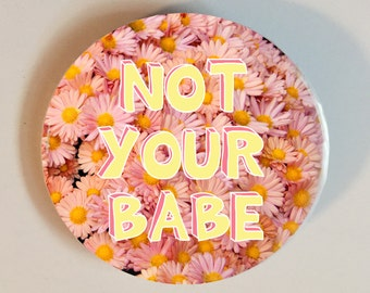 Not Your Babe button