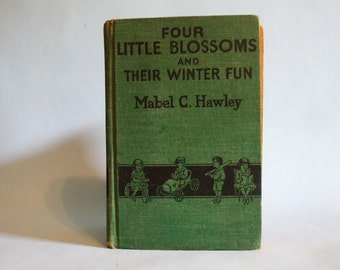"Hardback Children's Book ""Four Little Blossoms & Their Winter Fun"" by Mabel C. Hawley 1920"