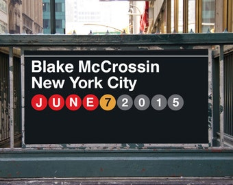 Create your name, customize a date , or Create your own NYC subway image . Digitally created and personalized