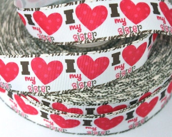 1 inch I Love My Sister - Red Heart  -  Printed Grosgrain Ribbon for Hair Bow