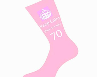 Women Keep Calm You're Only 70 Socks. A fun & Unique 70th Birthday Gift Idea for Mum, Mother, Sister, Wife, Nan, Friend *Various Colours*