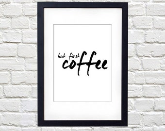 But First, Coffee Printable